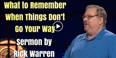 What to Remember When Things Don't Go Your Way - Pastor Rick Warren (December-03-2019)