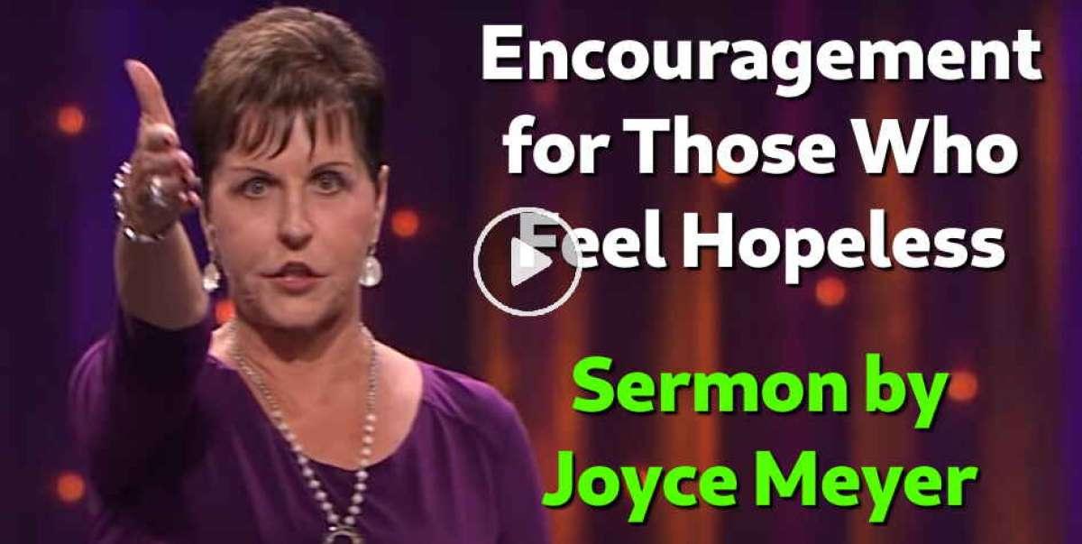 Encouragement for Those Who Feel Hopeless - Joyce Meyer