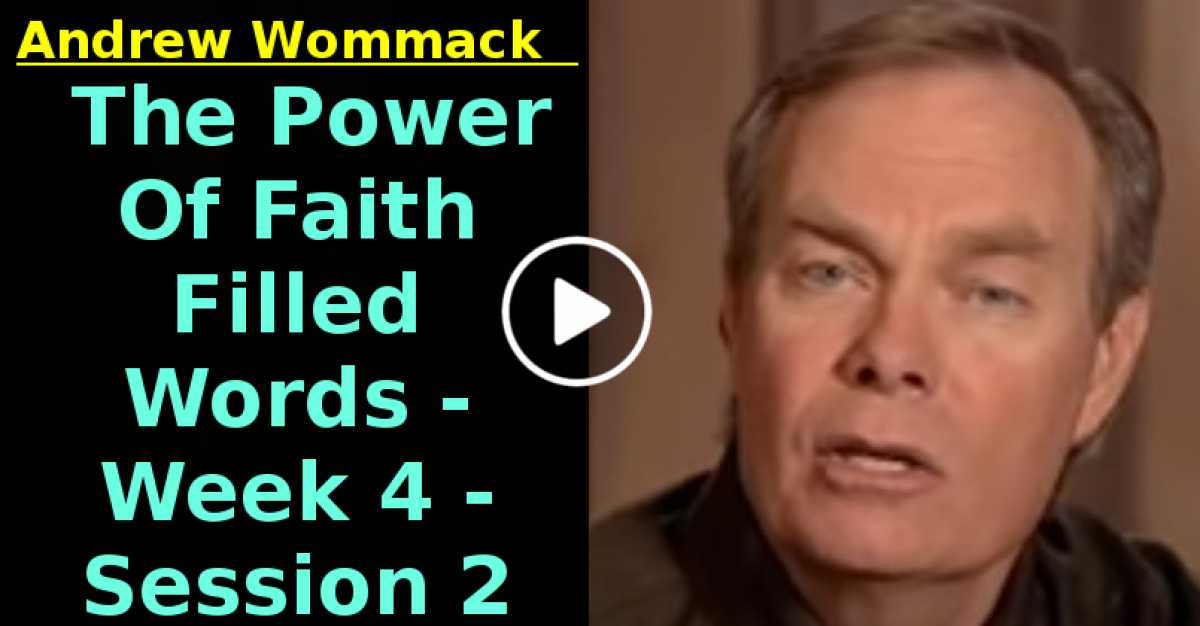 Andrew Wommack: The Power Of Faith Filled Words - Week 4 - Session 2 (July-15-2020)