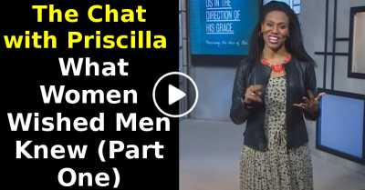 What Women Wished Men Knew | The Chat with Priscilla(Part One) (August-28-2020)