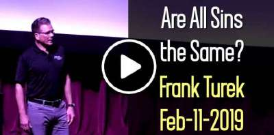 Are All Sins the Same? - Frank Turek (February-11-2019)