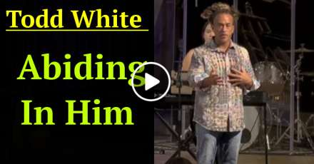 Todd White – Abiding In Him (December-28-2020)