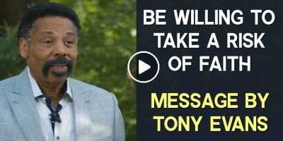 Be Willing to Take a Risk of Faith - Tony Evans (September-11-2020)
