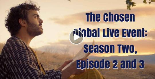 The Chosen Global Live Event: Season Two, Episode 2 and 3