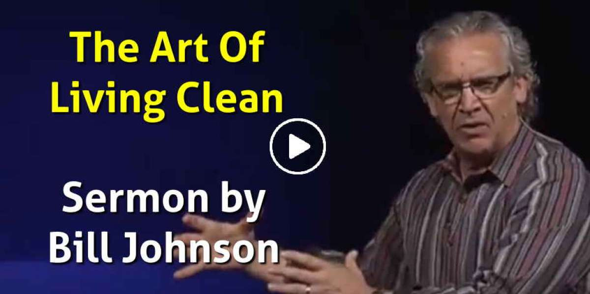 Bill Johnson - The Art Of Living Clean (January-13-2021)