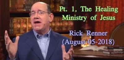 Rick Renner — Pt. 1, The Healing Ministry of Jesus (August-05-2018)