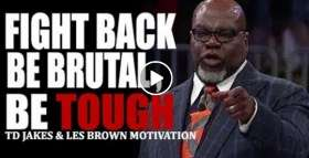 BE A FIGHTER - TD Jakes Motivation Speech (November-23-2020)