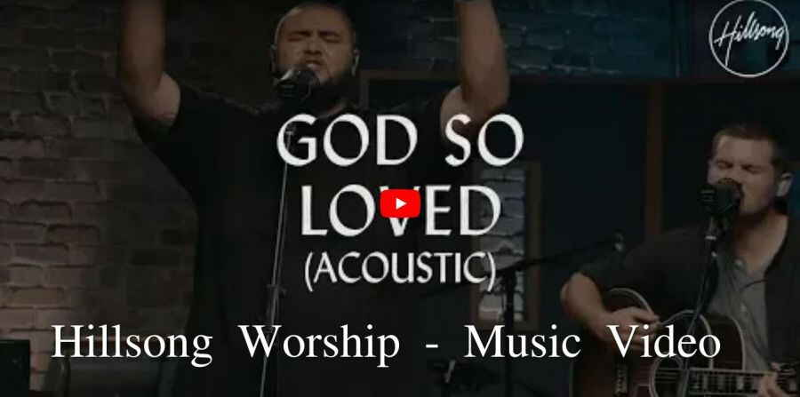 God So Loved (Acoustic) - Hillsong Worship (August-07-2018) Music Video