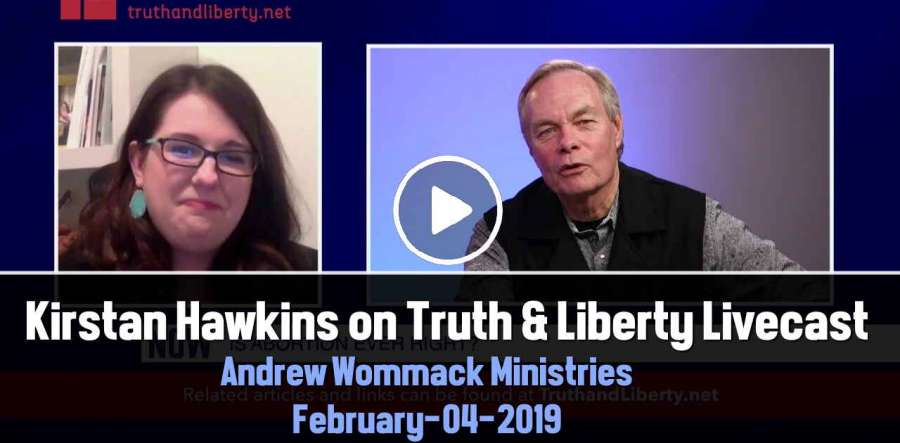 Kirstan Hawkins on Truth & Liberty Livecast - Andrew Wommack Ministries (February-04-2019)
