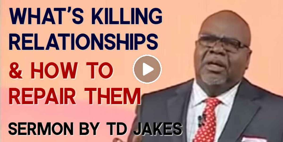 What's Killing Relationships & How To Repair Them - TD Jakes (December-04-2020)