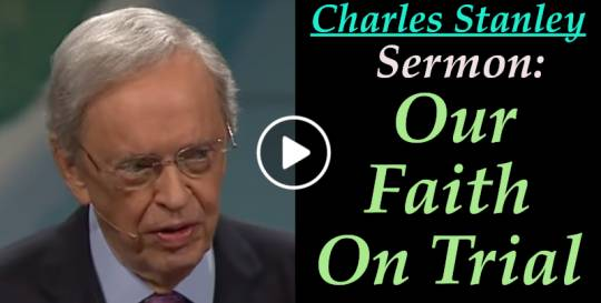 Today Sermon of Dr. Charles Stanley (July-28-2018) Our Faith On Trial