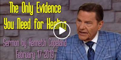The Only Evidence You Need for Healing - Kenneth Copeland (February-17-2019)