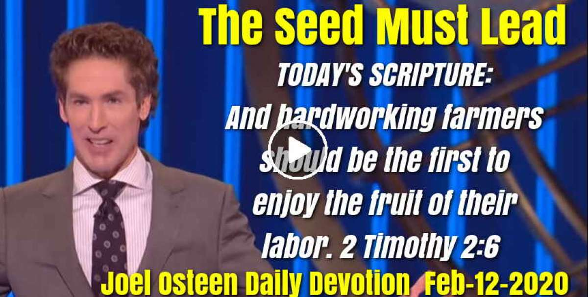 The Seed Must Lead - Joel Osteen Daily Devotion (February-12-2019)