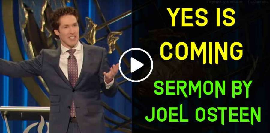 Yes Is Coming - Joel Osteen