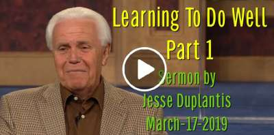 Learning To Do Well, Part 1 - Jesse Duplantis (March-17-2019)