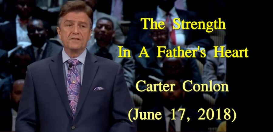 June 17, 2018 - Carter Conlon - The Strength In A Father's Heart