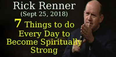 Rick Renner Ministries (Sept 25, 2018) - Seven Things to do Every Day to Become Spiritually Strong