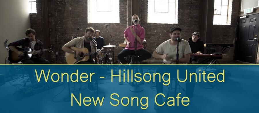 Wonder - Hillsong United - New Song Cafe