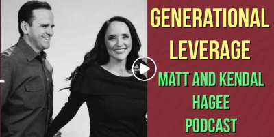 Generational Leverage - Matt and Kendal Hagee (November-12-2019) Podcast