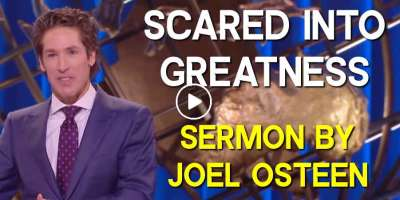 Joel Osteen - Sunday Sermon March-17-2019 - Scared Into Greatness