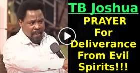 TB Joshua - PRAYER For Deliverance From Evil Spirits!!! (January-25-2021)