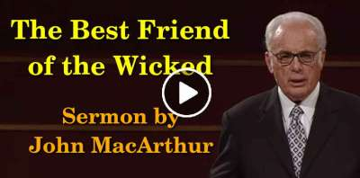 The Best Friend of the Wicked - John MacArthur (April-23-2019)