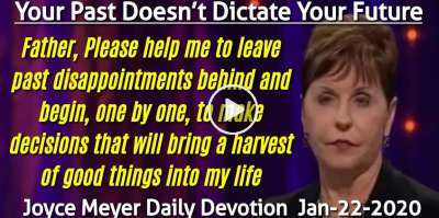 Your Past Doesn't Dictate Your Future - Joyce Meyer Daily Devotion (January-22-2020)