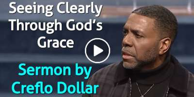 Seeing Clearly Through God's Grace - Creflo Dollar (April-06-2020)