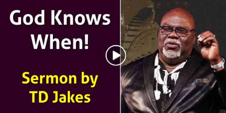 God Knows When! - TD Jakes Sunday Sermon January-10-2021