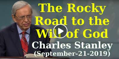 The Rocky Road to the Will of God - Dr. Charles Stanley, Saturday sermon (September-21-2019)
