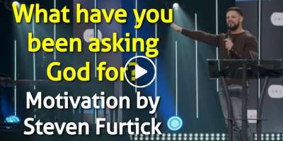 What have you been asking God for? - Steven Furtick Motivation (October-23-2019)