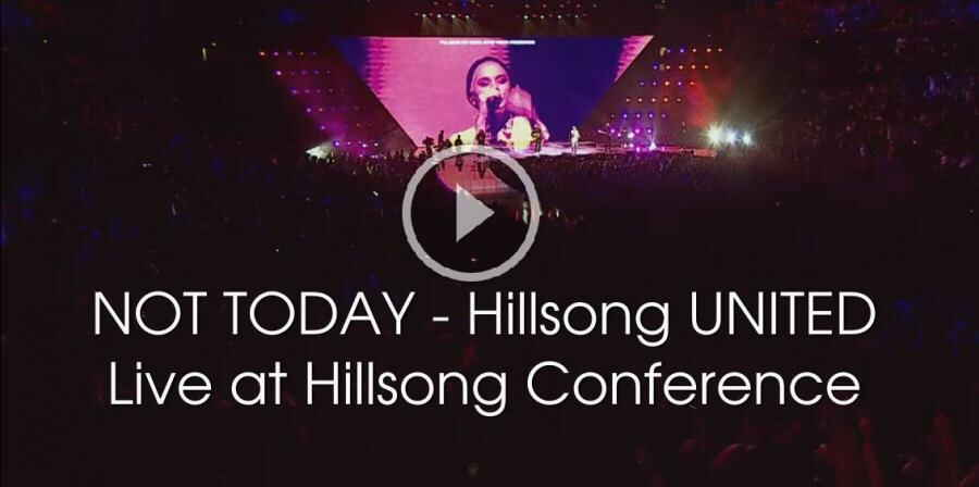 NOT TODAY - Live at Hillsong Conference - Hillsong UNITED (26-02-2018)