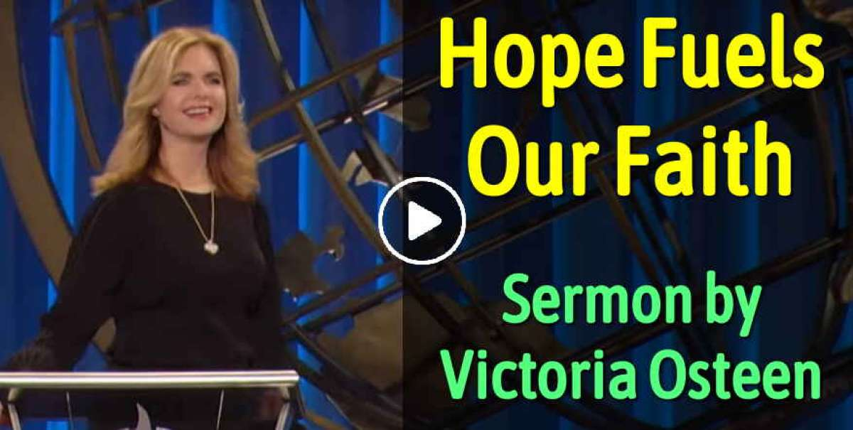 Victoria Osteen - Hope Fuels Our Faith