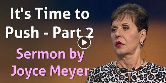 It's Time to Push - Part 2 - Joyce Meyer (May-16-2019)