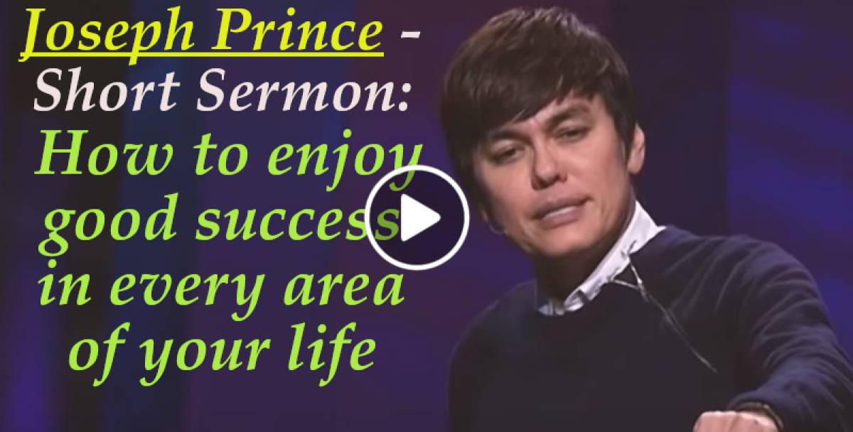 How to enjoy good success in every area of your life - Joseph Prince (January-17-2019)