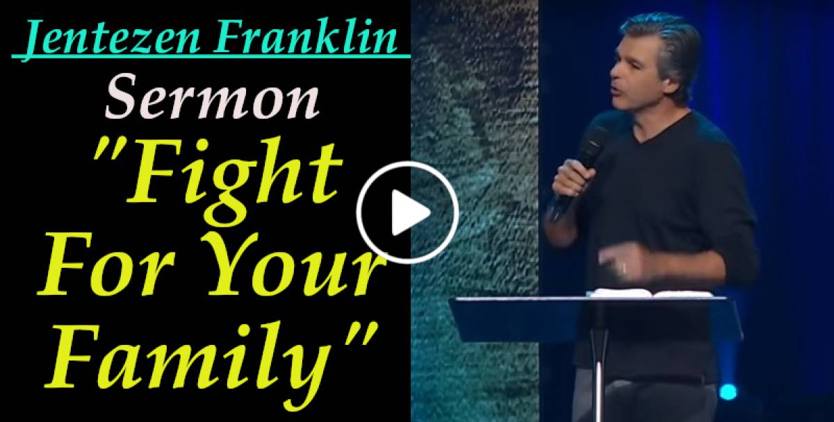 """Fight For Your Family"" with Jentezen Franklin (August-04-2018)"