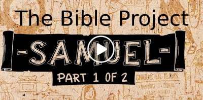 The Bible Project-Overview: 1 Samuel (August-04-2019)