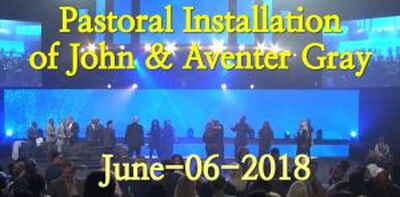 Pastoral Installation of John & Aventer Gray (June-06-2018)