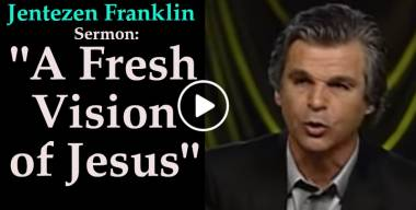 """A Fresh Vision of Jesus"" with Jentezen Franklin (January-23-2020)"