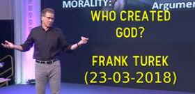 Who Created God? - Frank Turek (23-03-2018)