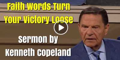 Faith Words Turn Your Victory Loose - Kenneth Copeland (August-03-2020)