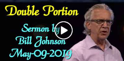 Double Portion - Bill Johnson (May-09-2019)