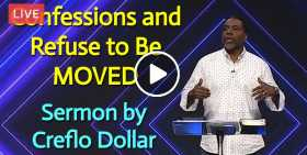 Confessions and Refuse to Be MOVED - Creflo Dollar (October-20-2020)