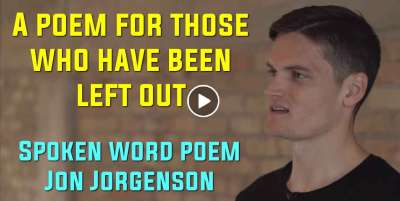 A poem for those who have been left out | spoken word poem | Jon Jorgenson