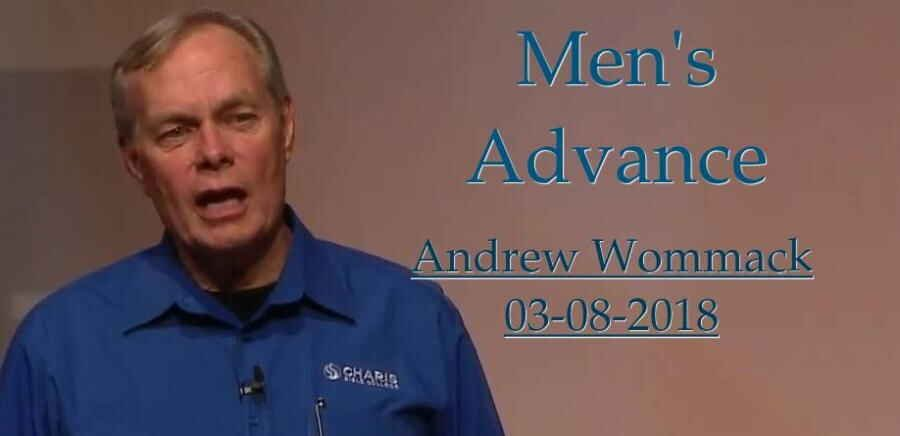 Men's Advance - Andrew Wommack - 03-08-2018
