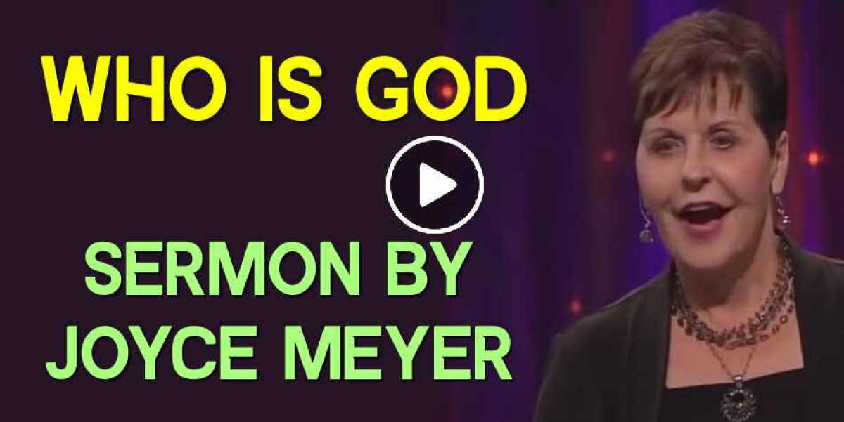 Who Is God - Joyce Meyer Sunday Sermon (September-08-2019)