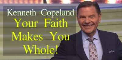 Kenneth Copeland (May 29, 2018) - Your Faith Makes You Whole