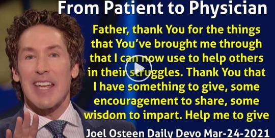 From Patient to Physician - Joel Osteen Daily Devotion (March-24-2020)