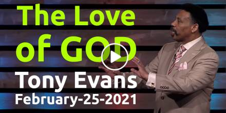 The Love of God - Tony Evans, podcast (February-25-2021)