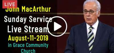 Lord's Day Morning Service - John MacArthur Sunday Service Live Stream August-11-2019 in Grace Community Church